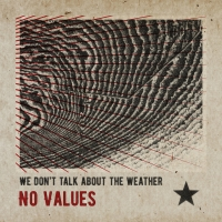 "No Values – ""We Don't Talk About The Weather"""